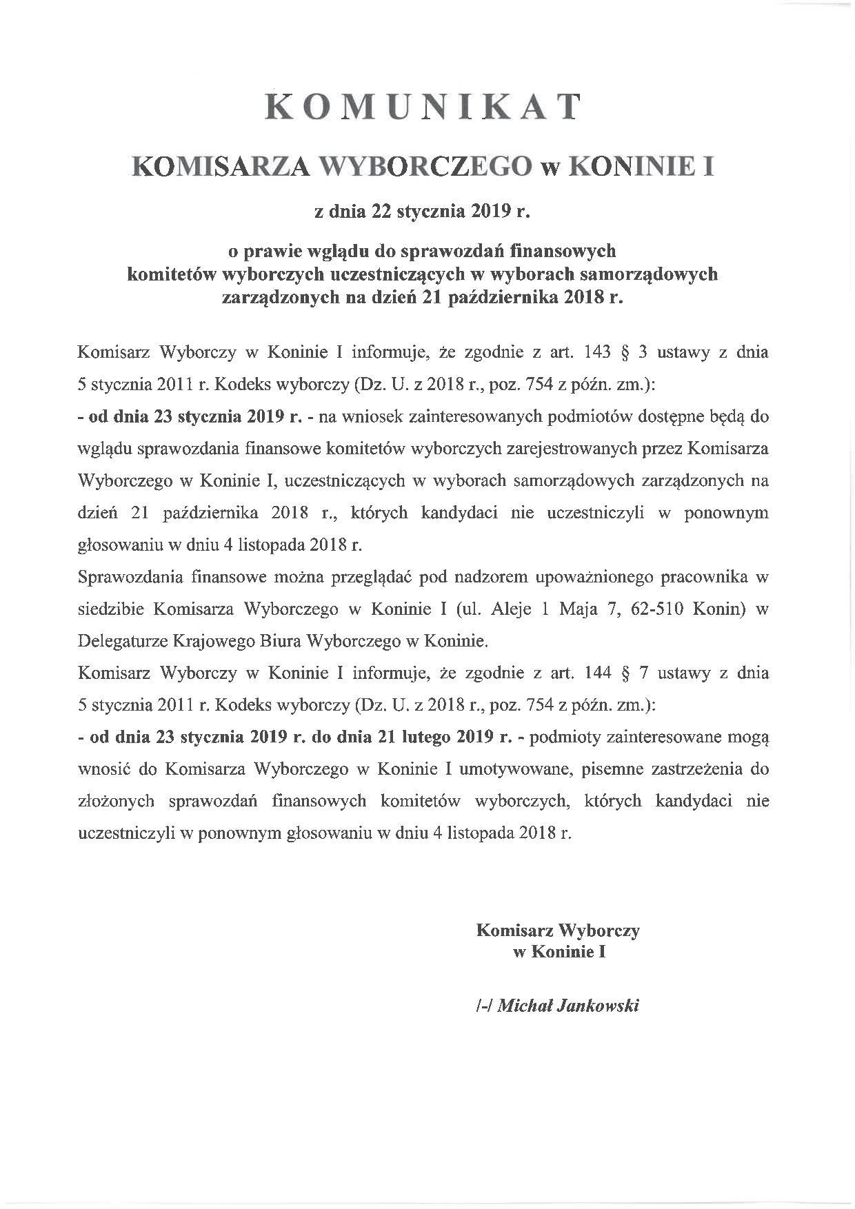Komunikat komisarza wyborczego dotyczący możliwosci wgladu w sprawozdania finansowe komintetów wyborczych w wyborach samorządowych więcej informacji w delegaturze Krajowego Biura Wyborczego w Koninie.