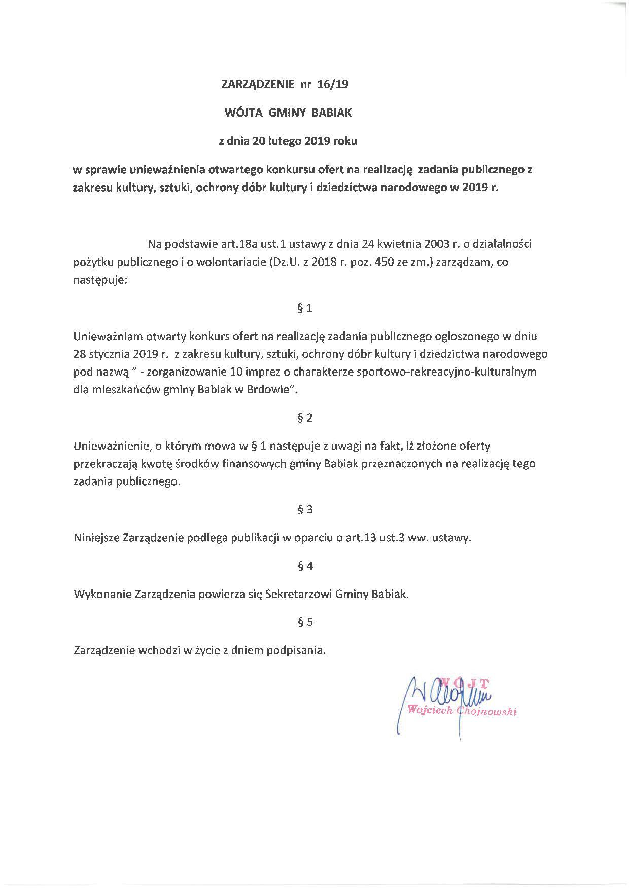 Unieważnienie konkursu ofert na realizację zadania publicznego z zakresu kultury, sztuki, ochrony dóbr kultury i dziedzictwa narodowego w 2019 roku. dotyczy zorganizowania w ciągu roku 10-ciu imprez sportowo-rekreacyjno-kulturalnym w Brdowie. Oferty przekraczaja budżet.